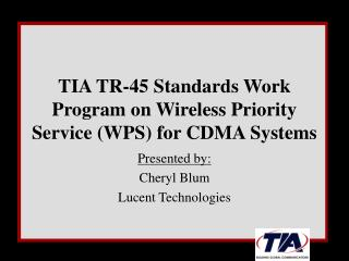 TIA TR-45 Standards Work Program on Wireless Priority Service (WPS) for CDMA Systems
