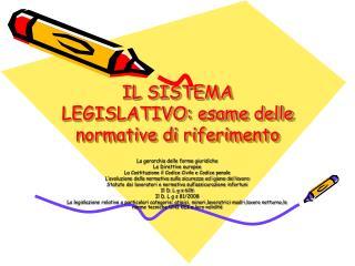 IL SISTEMA LEGISLATIVO: esame delle normative di riferimento