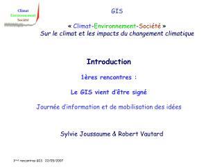 GIS « Climat - Environnement - Société »  Sur le climat et les impacts du changement climatique