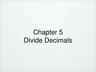 Chapter 5 Divide Decimals