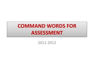 COMMAND WORDS FOR ASSESSMENT