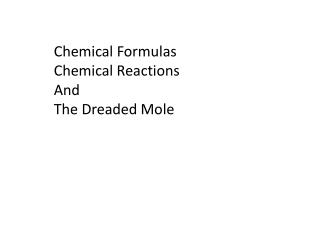 Chemical Formulas Chemical Reactions And The Dreaded Mole