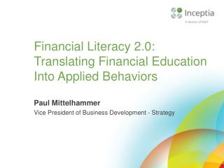Financial Literacy 2.0: Translating Financial Education Into Applied Behaviors