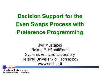 Decision Support for the Even Swaps Process with Preference Programming