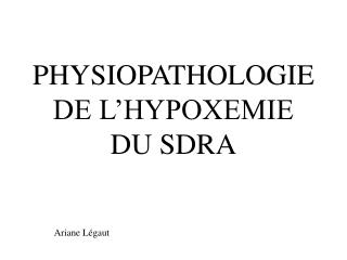 PHYSIOPATHOLOGIE DE L'HYPOXEMIE DU SDRA