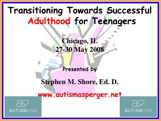 Transitioning Towards Successful  Adulthood  for Teenagers Chicago, IL 27-30 May 2008 Presented by