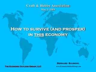 How to survive (and prosper)  in  this  economy