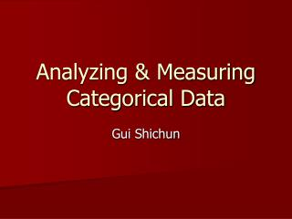 Analyzing & Measuring  Categorical Data