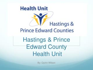 Hastings & Prince Edward County  Health Unit