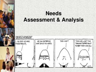 Needs  Assessment & Analysis