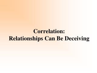 Correlation: Relationships Can Be Deceiving