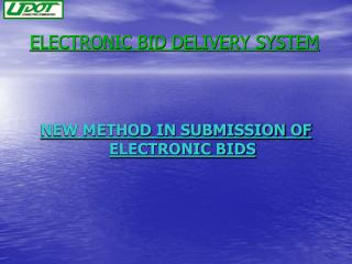ELECTRONIC BID DELIVERY SYSTEM
