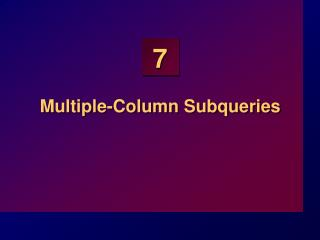 Multiple-Column Subqueries