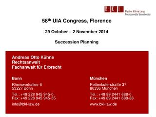 58 th  UIA Congress, Florence 29 October – 2 November 2014 Succession Planning