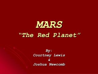 "MARS ""The Red Planet"""