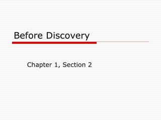 Before Discovery