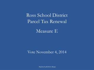 Ross School District  Parcel Tax Renewal Measure E
