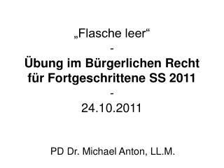 """""""Flasche leer"""" - Übung im Bürgerlichen Recht für Fortgeschrittene SS 2011 - 24.10.2011"""