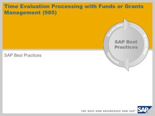 Time Evaluation Processing with Funds or Grants Management (985)