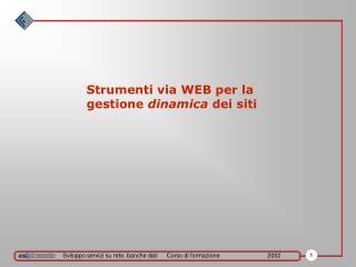 Strumenti via WEB per la gestione  dinamica  dei siti