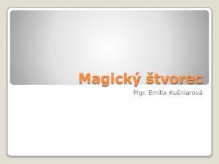 Magick� �tvorec