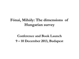 Fónai, Mihály:  The  dimensions   of Hungarian  survey
