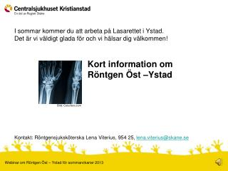 Kort information om Röntgen Öst –Ystad