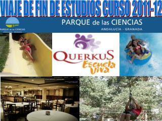 VIAJE DE FIN DE ESTUDIOS CURSO 2011-12