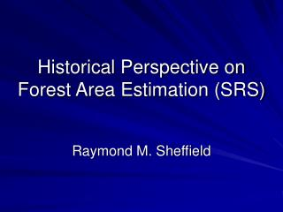 Historical Perspective on Forest Area Estimation (SRS)
