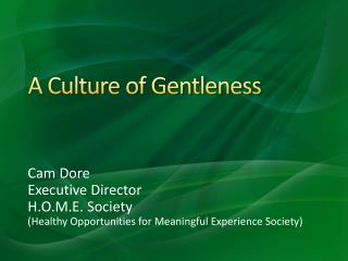 A Culture of Gentleness