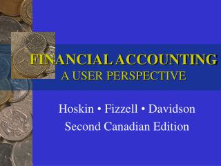 FINANCIAL ACCOUNTING A USER PERSPECTIVE