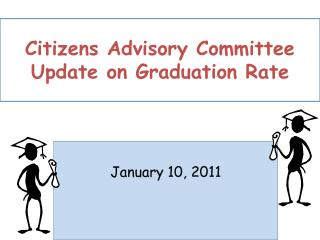 Citizens Advisory Committee Update on Graduation Rate