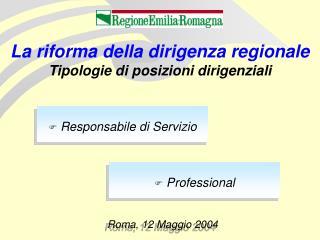 La riforma della dirigenza regionale Tipologie di posizioni dirigenziali