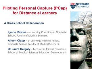 Lynne  Rawles � eLearning Coordinator, Graduate School, Faculty of Medical Sciences