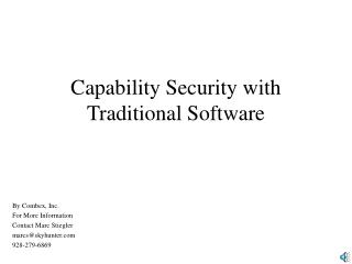 Capability Security with Traditional Software