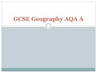 GCSE Geography AQA A
