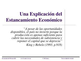 Una Explicación del Estancamiento Económico