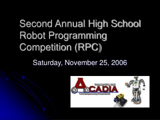 Second Annual High School Robot Programming Competition (RPC)
