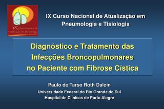 Paulo de Tarso Roth Dalcin Universidade Federal do Rio Grande do Sul