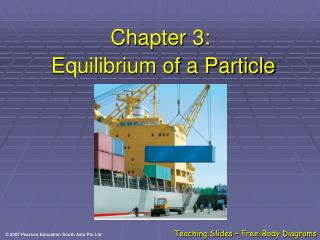 Chapter 3:   Equilibrium of a Particle