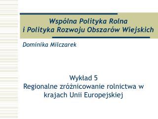 Wsp�lna Polityka Rolna i Polityka Rozwoju Obszar�w Wiejskich