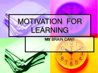 MOTIVATION  FOR  LEARNING