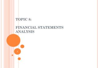 TOPIC 8:  FINANCIAL STATEMENTS ANALYSIS