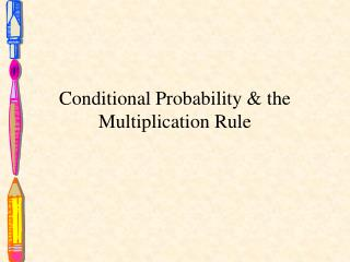 Conditional Probability & the Multiplication Rule