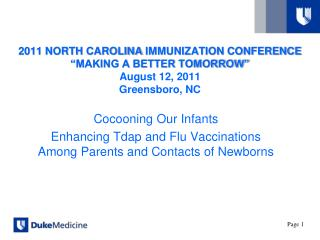 2011 NORTH CAROLINA IMMUNIZATION CONFERENCE  MAKING A BETTER TOMORROW  August 12, 2011 Greensboro, NC