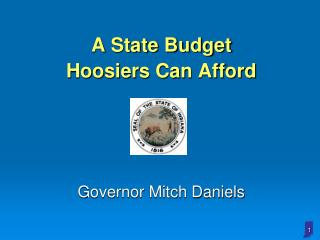 A State Budget  Hoosiers Can Afford Governor Mitch Daniels