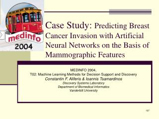 MEDINFO 2004, T02: Machine Learning Methods for Decision Support and Discovery