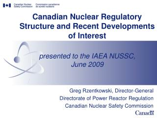 Greg Rzentkowski, Director-General Directorate of Power Reactor Regulation