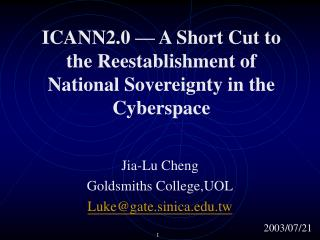 ICANN2.0 — A Short Cut to the Reestablishment of National Sovereignty in the Cyberspace
