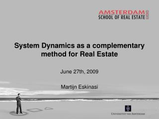 System Dynamics as a complementary  method for Real Estate